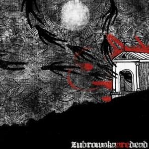 Zubrowska: Zubrowska Are Dead (2010)